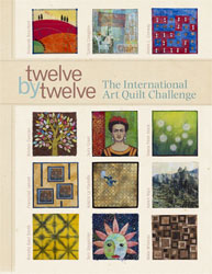 Twelve by Twelve:The International Art Quilt Challenge: Book Cover